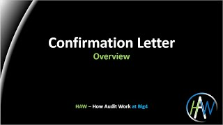 5.1 Confirmation letter - Overview *** HAW - How Audit Work ***