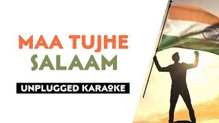 Maa Tujhe Salaam | Free Unplugged Karaoke Lyrics | Patriotic