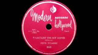 Boyd Gilmore - Ramblin' On My Mind