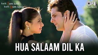 Hua Salaam Dil Ka - Video Song   Kuch Tum Kaho Kuch Hum