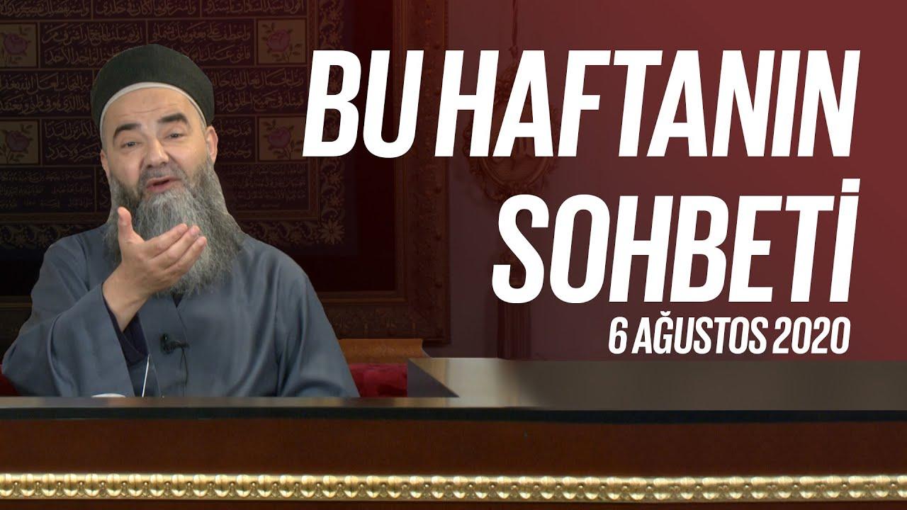 Bu Haftanın Sohbeti 6 Ağustos 2020