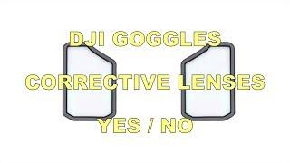 DJI GOGGLES CORRECTIVE LENSES - YES / NO