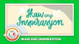 MY INCMV | Ikaw Ang Inspirasyon