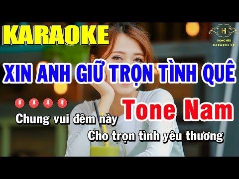 Karaoke Xin Anh Giữ Trọn Tình Quê Tone Nam Nhạc Sống   Trọng Hiếu