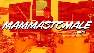 MAMMASTOMALE (prod. Dade)   MM4 (drums Cover)