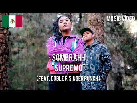 Sombrahh - Supremo ( Feat. Doble R Singer Punch ) [ Music Video ]
