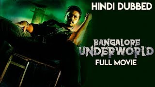 Bangalore Underworld | Hindi Dubbed Full Movie | Aditya | Paayal Radhakrishna | Daniel Balaji