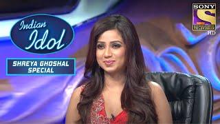 Contestants ने किया Shreya के Songs पे Perform | Indian Idol | Shreya Ghoshal Special