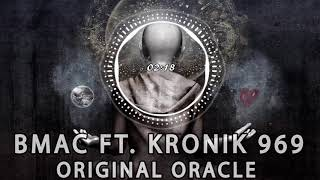 ORIGINAL ORACLE | B MAC featuring Kronik 969 - thekronik969