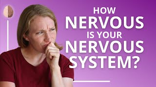 How Nervous is your Nervous System? Anxiety Skills #3