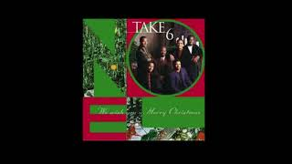 Go Tell it on the Mountain by Take 6
