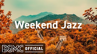Weekend Jazz: Relax Music - Elegant Autumn Jazz for Lazy Weekend - Smooth Chill Jazz to Relax