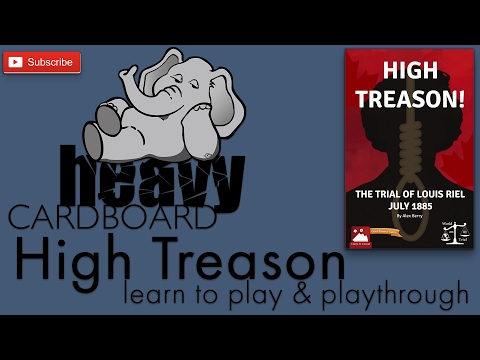 Heavy Cardboard Teaches High Treason! The Trial of Louis Riel & Full Playthrough!