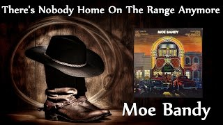 Moe Bandy - There's Nobody Home On The Range Anymore