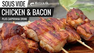Sous Vide CHICKEN and BACON Brazilian Churrascaria Style - Brazilian CAIPIRINHA National Cocktail - Video Youtube