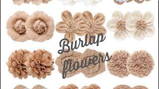 Six Easy Burlap Flowers || Burlap  Flowers || How To Make Burlap Flowers