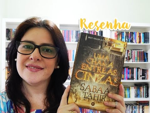 Resenha:  Uma Chama entre as Cinzas - Sabaa Tahir (Verus Editora)