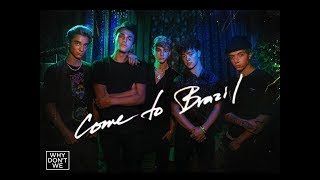 Why Don't We   Come To Brazil [Official Music Video]