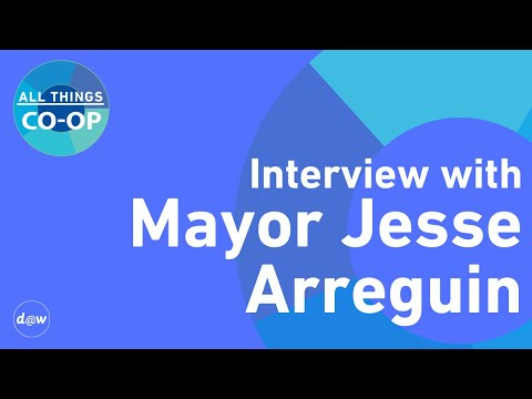 All Things Co-op: Interview with Mayor Jesse Arreguin
