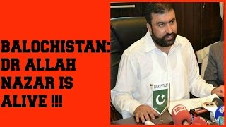 'It Appears  Dr Allah Nazar Is Alive' Sarfraz Bugti.
