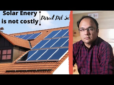 Use Solar Enegry to save almost 100% of your electricity Bill: Direct Se