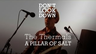 The Thermals - A Pillar of Salt - Don't Look Down