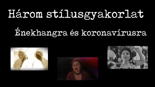 Három stílusgyakorlat énekhangra és koronavírusra – #1, a népiesch vonal