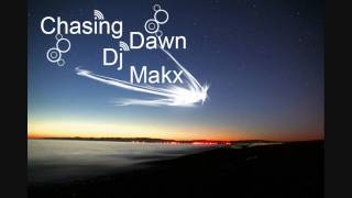 Chasing Dawn Dj Makx