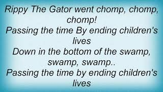 Arrogant Worms - Rippy The Gator Lyrics
