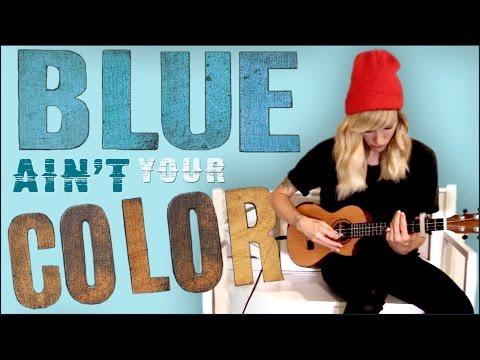 Blue Ain\'t Your Color chords & lyrics - Keith Urban