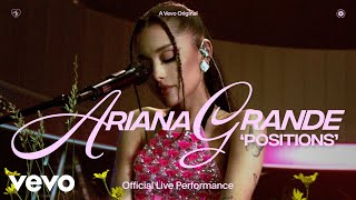 Ariana Grande - positions (Official Live Performance) | Vevo