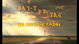 DAY-T ft. TaG -NEL NOME DEL PADRE [HD]