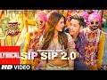 Lyrical: Sip Sip 2.0 | Street Dancer 3D | Varun D, Sonam B| Garry S, Jasmine S, Tanishk B