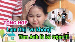 Gia đình là số 1 Phần 2 | Tập 25, 26, 27, 28 Full: Lam Chị 'vu khống' Tâm Anh là kẻ trộm và sự thật