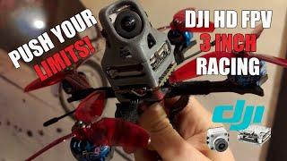 Push Your Limits - 3 inch DJI HD FPV Racing