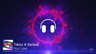 Tiësto & DallasK   Your Love (Original Official Audio)