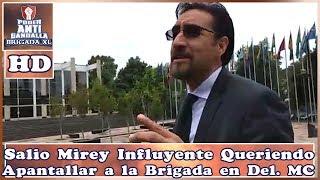 Salio El Gandalla Influyente Queriendo Apantallar A La Brigada En Del. MC #TourAntiMostrenco