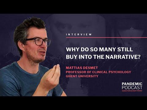 Why Do So Many Still Buy Into The Narrative? - Prof Mattias Desmet