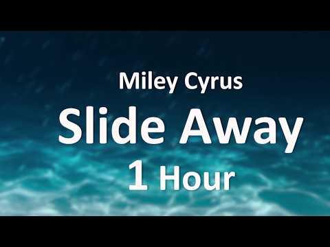 Miley Cyrus - Slide Away [1 Hour] Loop