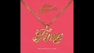 Free Nationals – Time (feat. Mac Miller & Kali Uchis)