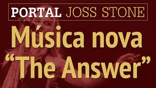 "Joss Stone - Música Nova ""The Answer"""