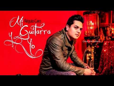 Régulo Caro - Delante De Mi (Mi Guitarra Y Yo) 2014