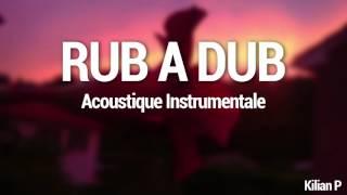 Rub A Dub Fauve  -  Acoustique Instrumentale