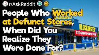 People Who Worked at Defunct Stores, When Did You Realize They Were Done For?