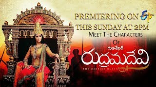 Meet The Characters Of Rudhramadevi | World Television Premiere On ETV | This Sunday 2PM