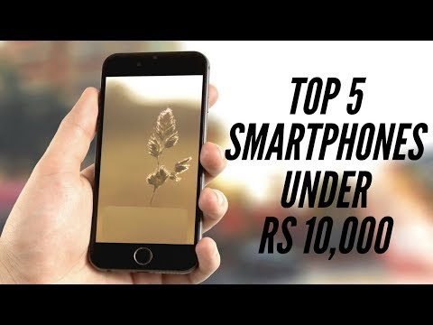 Top 5 smartphones under Rs 10,000 in India, July 2018