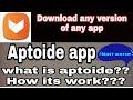 Aptoide app kya hai? How to download old version app ||2018||