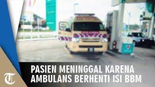 Viral Pasien Meninggal saat Ambulance Berhenti Isi BBM di SPBU, Anak Korban Tuntut Rumah Sakit