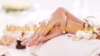 Hands & Feet massage.