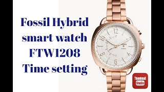HOW TO SET TIME ON Fossil Hybrid smart watch FTW1208 Time setting